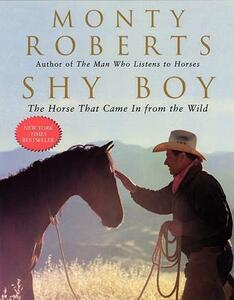 Shy Boy: The Horse That Came In From the Wild - Monty Roberts - cover