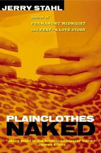 Plainclothes Naked - Jerry Stahl - cover