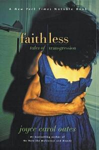 Faithless: Tales of Transgression - Joyce Carol Oates - cover