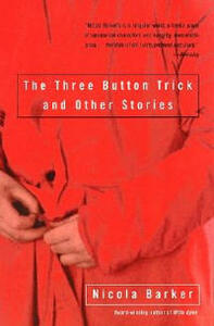 The Three Button Trick and Other Stories - Nicola Barker - cover