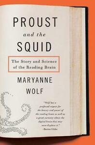 Proust and the Squid: The Story and Science of the Reading Brain - Maryanne Wolf - cover