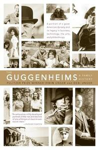 The Guggenheims: A Family History - Debi Unger,Irwin Unger - cover