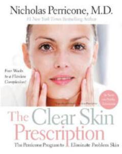 The Clear Skin Prescription: The Perricone Program to Eliminate Problem Skin - Nicholas Perricone - cover