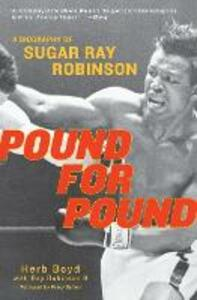 Pound For Pound: A Biography of Sugar Ray Robinson - Herb Boyd,Ray Robinson - cover
