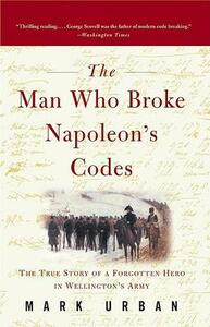 The Man Who Broke Napoleon's Codes - Mark Urban - cover