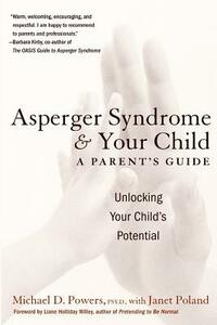 Asperger Syndrome and Your Child: A Parent's Guide - Michael D. Powers,Janet Poland - cover