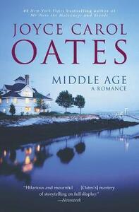 Middle Age: A Romance - Joyce Carol Oates - cover