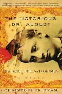 Notorious Dr August Pb - Christopher Bram - cover