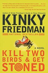 Kill Two Birds & Get Stoned - Kinky Friedman - cover