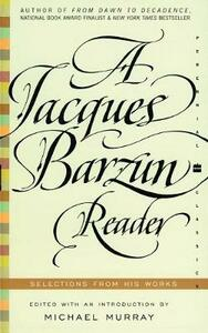 A Jacques Barzun Reader: A Selection From His Works - Jacques Barzun - cover