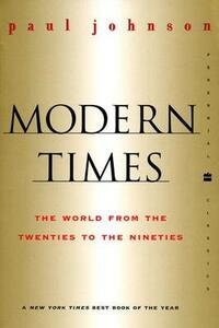Modern Times Revised Edition: World from the Twenties to the Nineties, the - Paul Johnson - cover