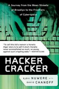 Hacker Cracker: A Journey from the Mean Streets of Brooklyn to the Frontiers of Cyberspace - David Chanoff,Ejovi Nuwere - cover