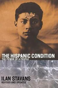 The Hispanic Condition - Ilan Stavans - cover