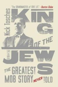 King of the Jews: The Greatest Mob Story Never Told - Nick Tosches - cover
