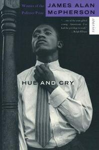 Hue and Cry: Stories - James Alan McPherson - cover