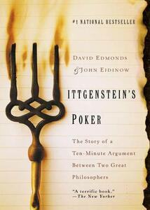 Wittgenstein's Poker: The Story of a Ten-Minute Argument Between Two Great Philosophers - David Edmonds,John Eidinow - cover