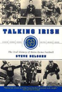 Talking Irish: The Oral History of Notre Dame Football - Steve Delsohn - cover