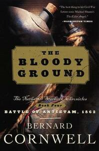 Bloody Ground: The Nathaniel Starbuck Chronicles: Book Four - Bernard Cornwell - cover