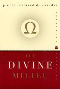 The Divine Milieu - Pierre Teilhard de Chardin - cover