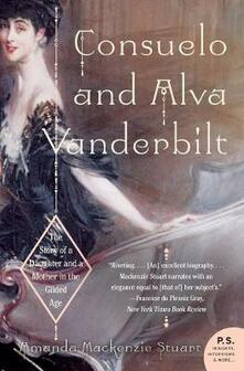Consuelo and Alva Vanderbilt: The Story of a Daughter and a Mother in the Gilded Age - Amanda MacKenzie Stuart - cover