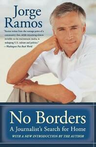 No Borders: A Journalist's Search For Home - Jorge Ramos - cover