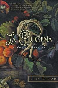 La Cucina: A Novel of Rapture - Lily Prior - cover