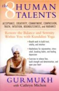 The Eight Human Talents: Restore the Balance and Serenity within You with Kundalini Yoga - Gurmukh,Cathryn Michon - cover