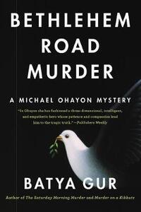 Bethlehem Road Murder: A Michael Ohayon Mystery - Batya Gur - cover