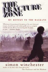 The Fracture Zone: My Return to the Balkans - Simon Winchester - cover