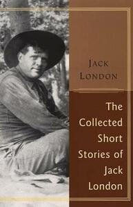 The Collected Stories of Jack London - Jack London - cover