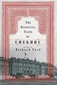 The Essential Tales of Chekhov - Anton Chekhov - cover