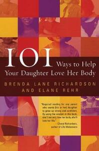 101 Ways Help Your Daughter Love Her Body - Brenda Richardson - cover