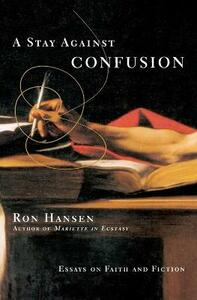 A Stay Against Confusion - Ron Hansen - cover
