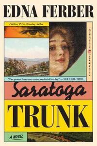 Saratoga Trunk - Edna Ferber - cover