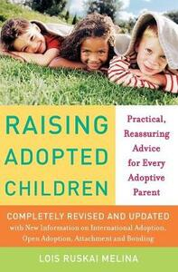 Raising Adopted Children, Revised Edition: Practical Reassuring Advice for Every Adoptive Parent - Lois Ruskai Melina - cover
