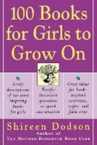 100 Books for Girls to Grow on: An Inspiring Approach to Reading - Shireen Dodson - cover
