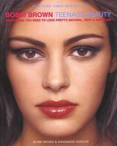 Bobbi Brown Teenage Beauty - Bobbi Brown,Annemarie Iverson - cover