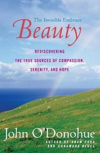 Beauty: The Invisible Embrace - John O'Donohue - cover