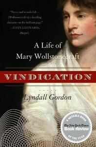 Vindication: A Life of Mary Wollstonecraft - Lyndall Gordon - cover