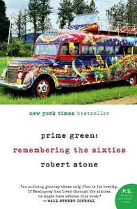 Prime Green: Remembering the Sixties - Robert Stone - cover