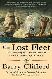 The Lost Fleet The Discovery of a Sunken Armada from the Golden Age of Piracy - Barry Clifford - cover