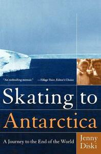 Skating to Antarctica: A Journey to the End of the World - Jenny Diski - cover