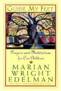 Guide My Feet: Prayers and Meditations for Our Children - Marian Wright Edelman - cover