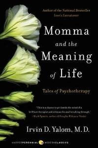Momma and the Meaning of Life: Tales of Psychotherapy - Irvin D Yalom - cover