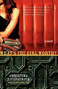 What's the Girl Worth? - Christina Fitzpatrick - cover