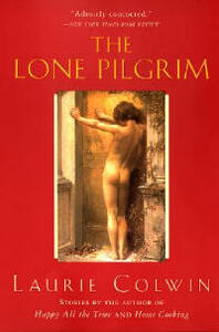 The Lone Pilgrim - Laurie Colwin - cover