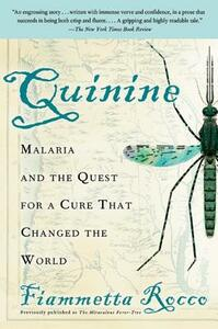 Quinine: Malaria and the Quest for a Cure That Changed the World - Fiametta Rocco - cover