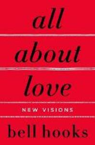All About Love: New Visions - Bell Hooks - cover