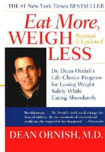 Eat More, Weigh Less: Dr. Dean Ornish's Life Choice Program for Losing Weight Safely While Eating Abundantly - Dean Ornish - cover
