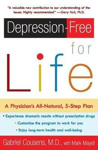 Depression-Free for Life: A Physician's All-Natural, 5-Step Plan - Gabriel Cousens,Mark Mayell - cover